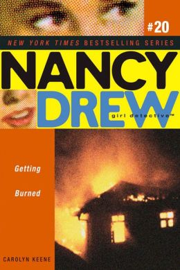 Getting Burned (Nancy Drew Girl Detective Series #20)