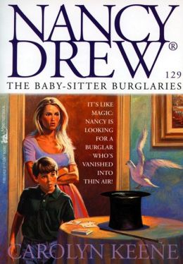 The Baby-Sitter Burglaries (Nancy Drew Series #129)