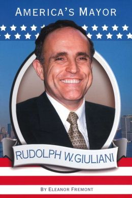 Rudolph W. Giuliani: America's Mayor