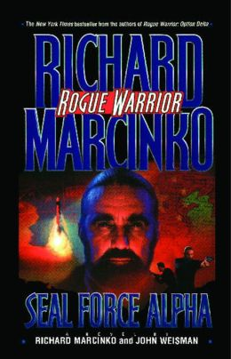 Seal Force Alpha (Rogue Warrior Series)