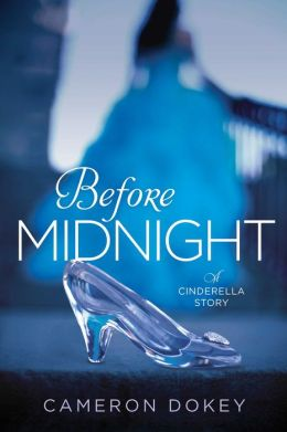 Before Midnight: A Retelling of ''Cinderella'' (Once upon a Time Series)