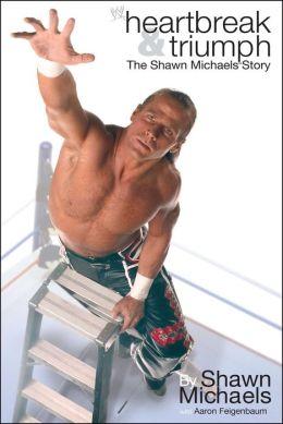 Heartbreak & Triumph: The Shawn Michaels Story