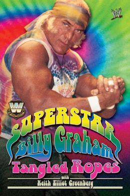 WWE Legends: Superstar Billy Graham: Tangled Ropes