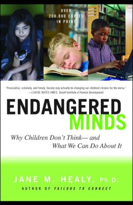 Endangered Minds: Why Children Don't Think--and What We Can Do About it