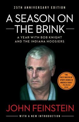 A Season on the Brink: A Year with Bobby Knight and the Indiana Hoosiers