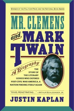 Mr. Clemens and Mark Twain, a biography