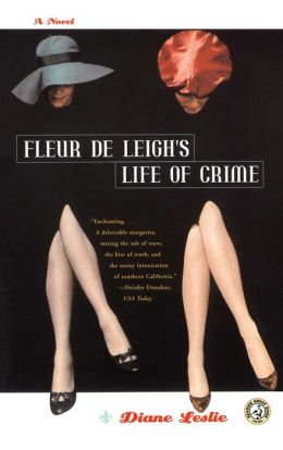 Fleur De Leigh's Life of Crime: A Novel