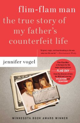 Flim-Flam Man: The True Story of My Father's Counterfeit Life