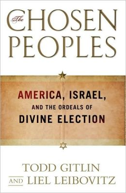 The Chosen Peoples: America, Israel, and the Ordeals of Divine Election