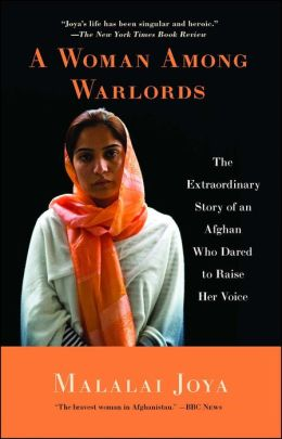 A Woman Among Warlords: The Extraordinary Story of an Afghan Who Dared to Raise Her Voice