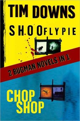 Shoofly Pie / Chop Shop (Bug Man Series #1 & #2)