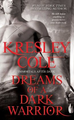 Dreams of a Dark Warrior (Immortals after Dark Series #10)