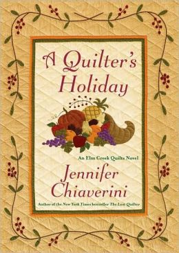 A Quilter's Holiday (Elm Creek Quilts Series #15)