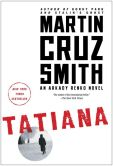 Book Cover Image. Title: Tatiana (Arkady Renko Series #8), Author: Martin Cruz Smith