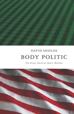 Body Politic: The Great American Sports Machine