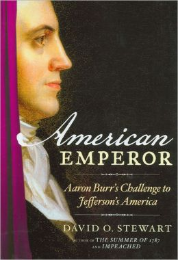 American Emperor: Aaron Burr's Challenge to Jefferson's America