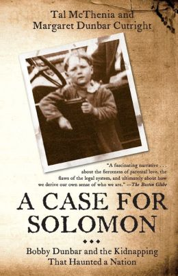A Case for Solomon: Bobby Dunbar and the Kidnapping That Haunted a Nation