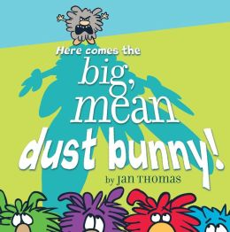 Here Comes the Big, Mean Dust Bunny!: with audio recording