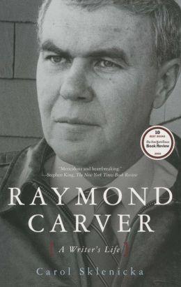 Raymond Carver: A Writer's Life