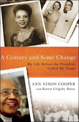 A Century and Some Change: My Life Before the President Called My Name