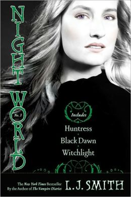 Night World #7-9: Huntress; Black Dawn; Witchlight