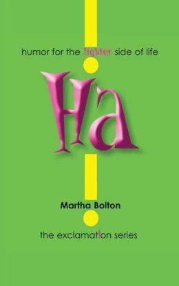 Ha!: Humor for the Lighter Side of Life