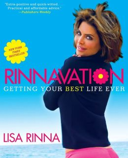 Rinnavation: Getting Your Best Life Ever