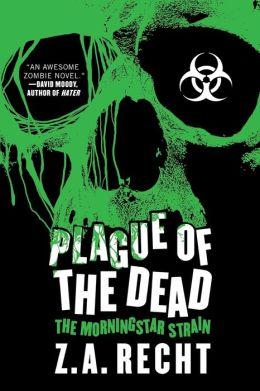 Plague of the Dead (Morningstar Strain Series #1)