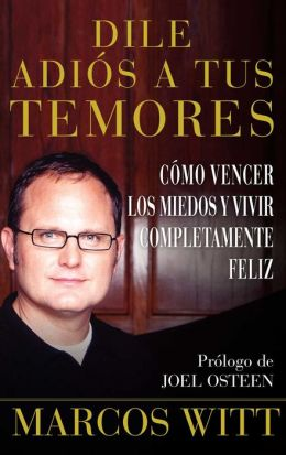 Dile adios a tus temores (How to Overcome Fear)