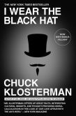 Book Cover Image. Title: I Wear the Black Hat:  Grappling with Villains (Real and Imagined), Author: Chuck Klosterman