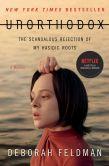 Book Cover Image. Title: Unorthodox:  The Scandalous Rejection of My Hasidic Roots, Author: Deborah Feldman