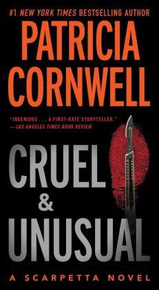 Cruel and Unusual (Kay Scarpetta Series #4)