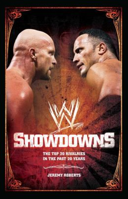 Showdowns: The 20 Greatest Wrestling Rivalries of the Last Tw