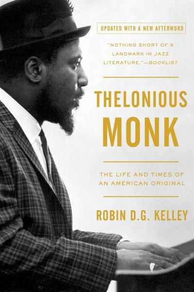 Download free books online torrent Thelonious Monk: The Life and Times of an American Original English version by Robin D. G. Kelley 9781439190463