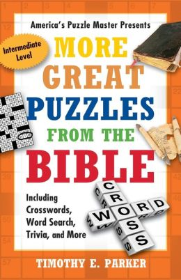 More Great Puzzles from the Bible: Including Crosswords, Word Search, Trivia, and More