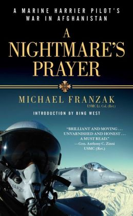 A Nightmare's Prayer: A Marine Harrier Pilot's War in Afghanistan