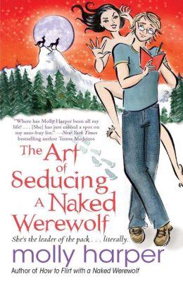 The Art of Seducing a Naked Werewolf (Naked Werewolf Series #2)