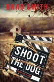 Shoot the Dog by Brad Smith