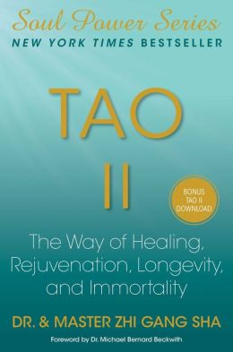 Tao II: The Way of Healing, Rejuvenation, Longevity, and Immortality