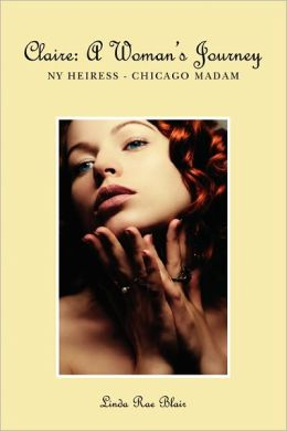 Claire - A Woman's Journey: NY Heiress - Chicago Madam