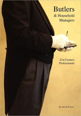 Butlers and Household Managers: 21st Century Professionals