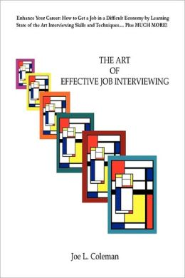 The Art of Effective Job Interviewing
