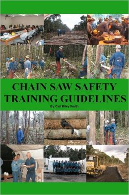 Chain Saw Safety Training Guidelines