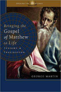 Bringing the Gospel of Matthew to Life: Insight and Inspiration
