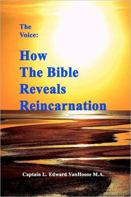 The Voice: How the Bible Reveals Reincarnation