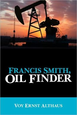 Francis Smith, Oil Finder