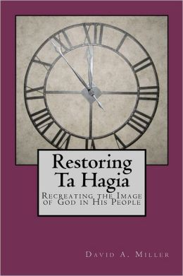 Restoring Ta Hagia: Recreating the Image of God in His People