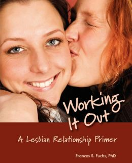 Working It Out: A Lesbian Relationship Primer