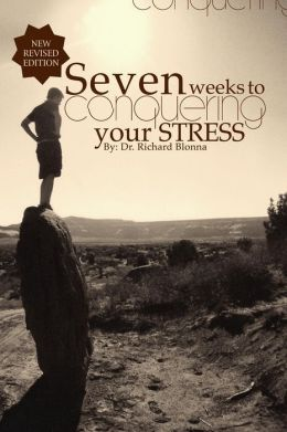 Seven Weeks to Conquering Your Stress