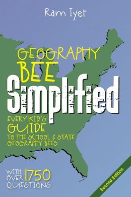 Geography Bee Simplified : Every Kid's Guide to the School & State Geography Bees